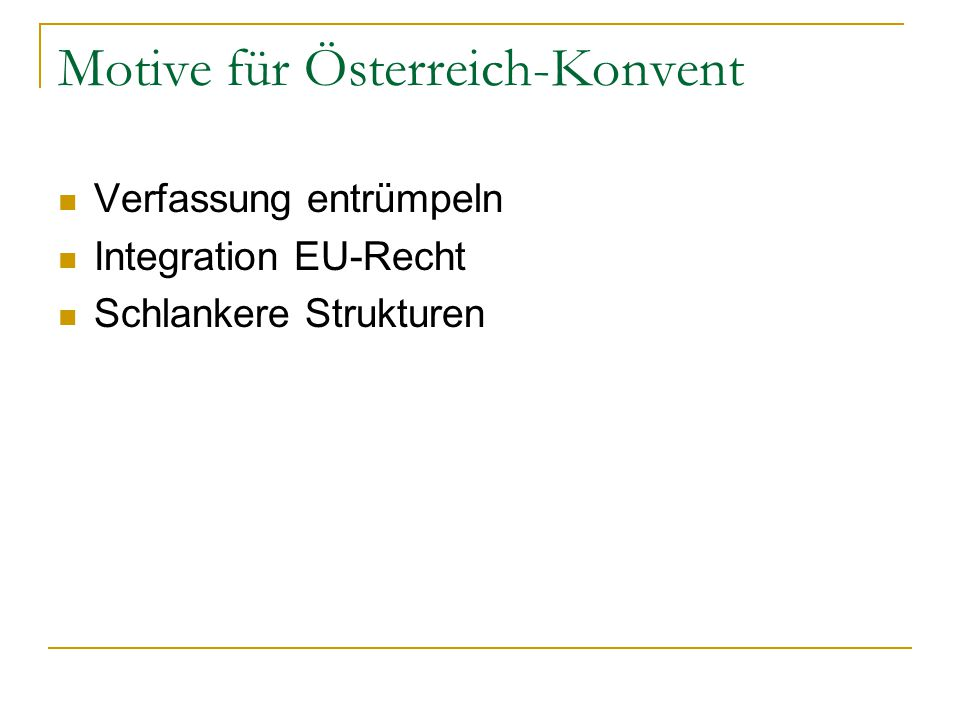 Motive für Österreich-Konvent Verfassung entrümpeln Integration EU-Recht Schlankere Strukturen
