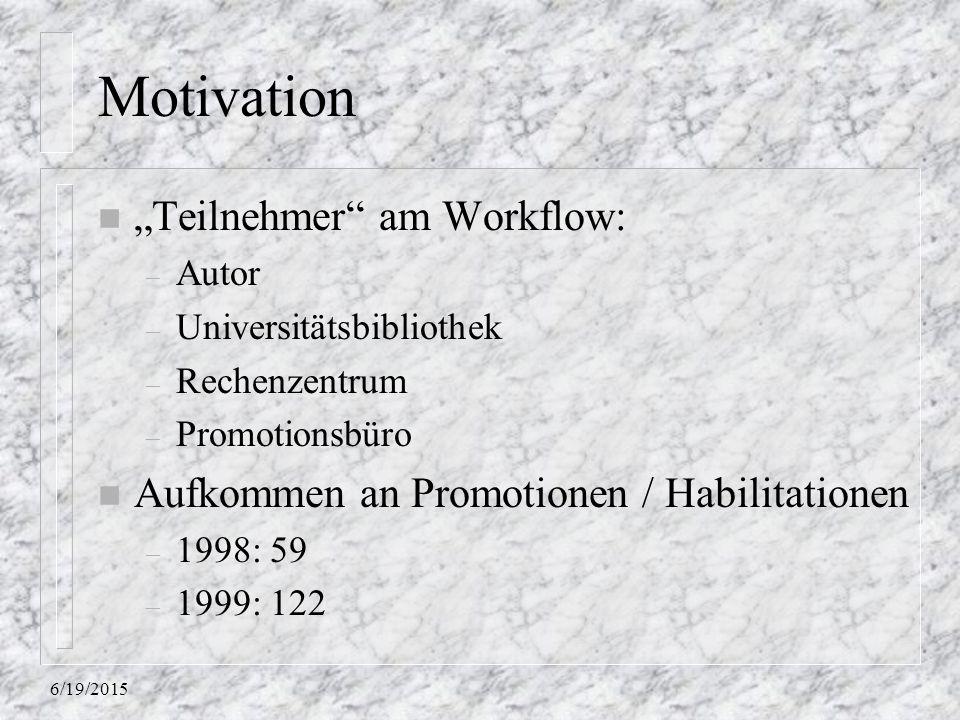 6/19/2015 Überprüfen der Arbeit n Lesbarkeit des Datenträgers – Dateisystem / Datenformat n Vollständigkeit – Bestandteile für Veröffentlichung – Vollständigkeit des Dissertationstextes n strukturelle Korrektheit – z.B.