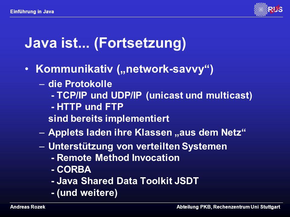 Einführung in Java Andreas RozekAbteilung PKB, Rechenzentrum Uni Stuttgart Java ist...