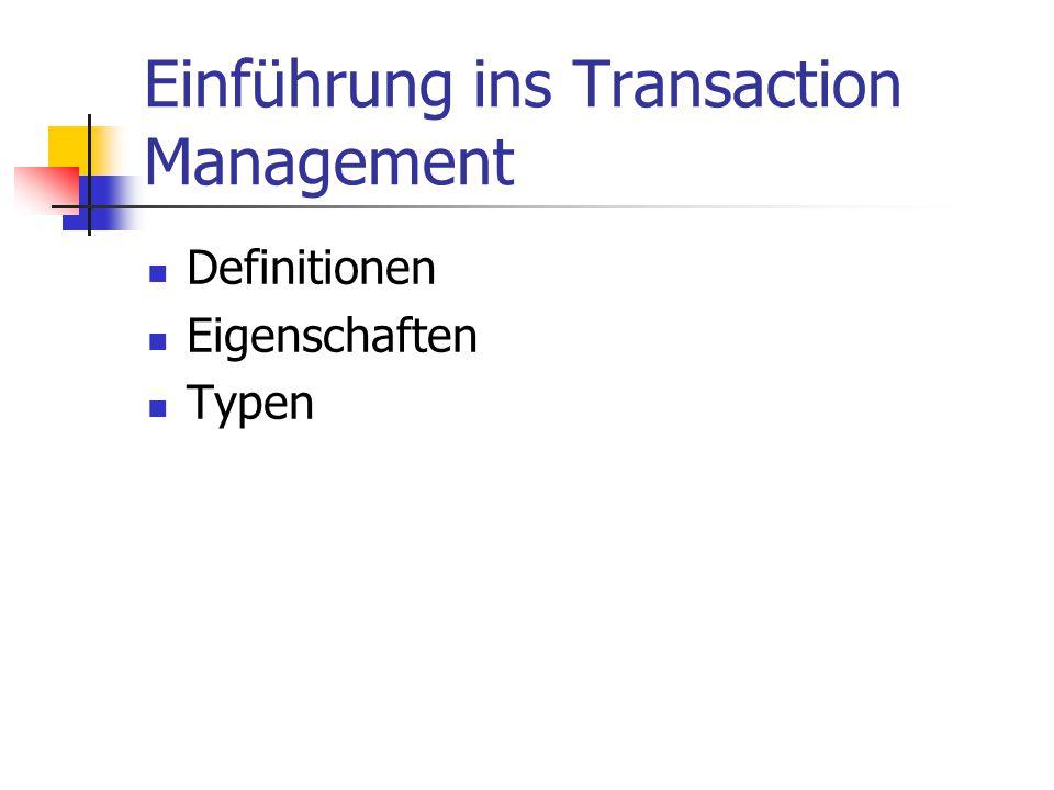 Einführung ins Transaction Management Definitionen Eigenschaften Typen