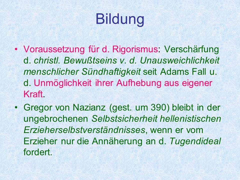 Bildung Voraussetzung für d.Rigorismus: Verschärfung d.