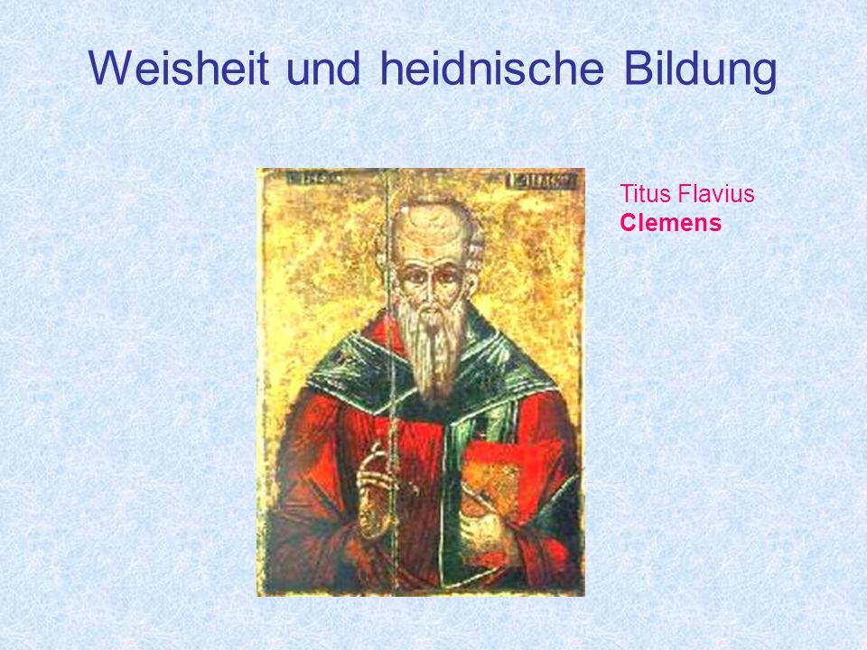 Weisheit und heidnische Bildung Titus Flavius Clemens