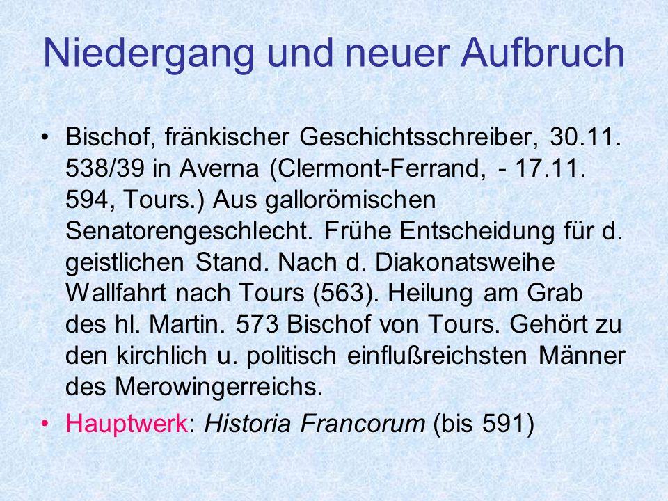Niedergang und neuer Aufbruch Bischof, fränkischer Geschichtsschreiber, 30.11.