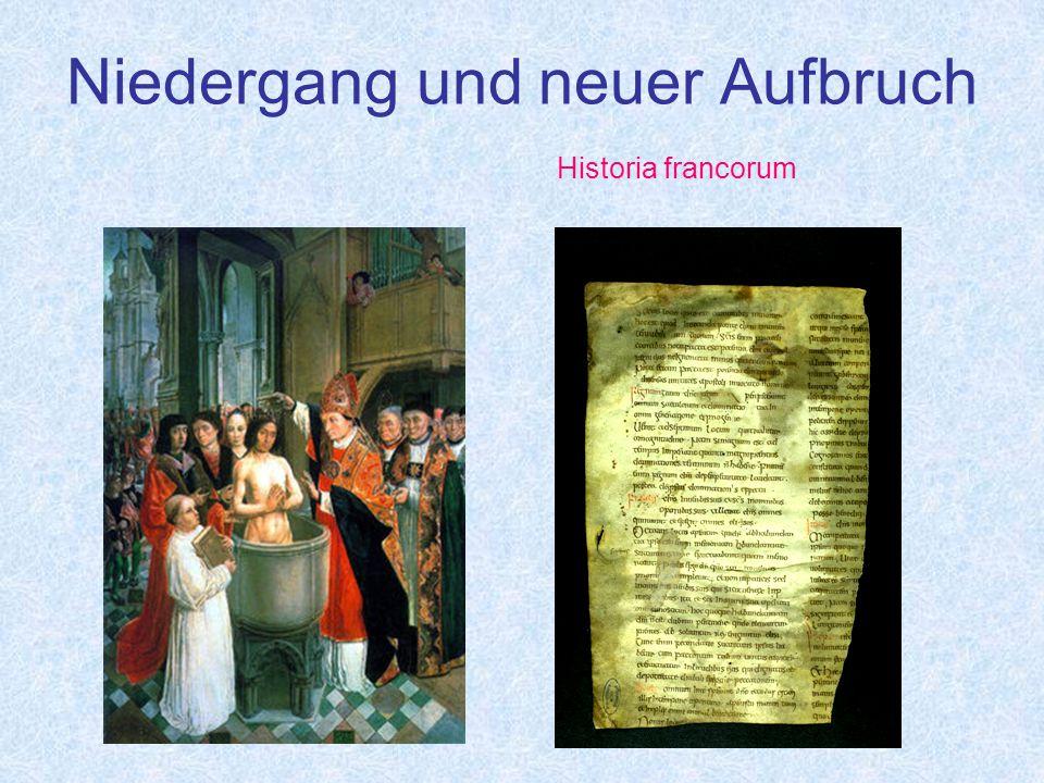 Niedergang und neuer Aufbruch Historia francorum