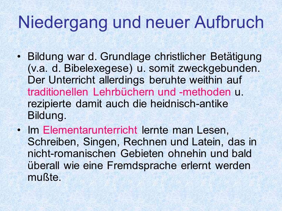 Niedergang und neuer Aufbruch Bildung war d.Grundlage christlicher Betätigung (v.a.