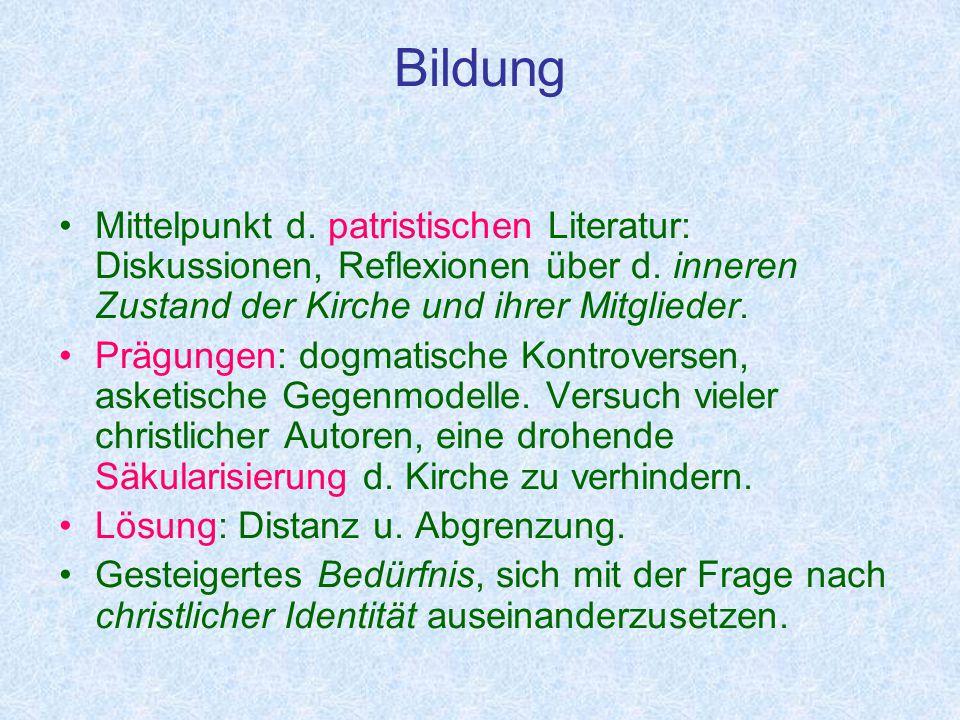 Bildung Mittelpunkt d.patristischen Literatur: Diskussionen, Reflexionen über d.