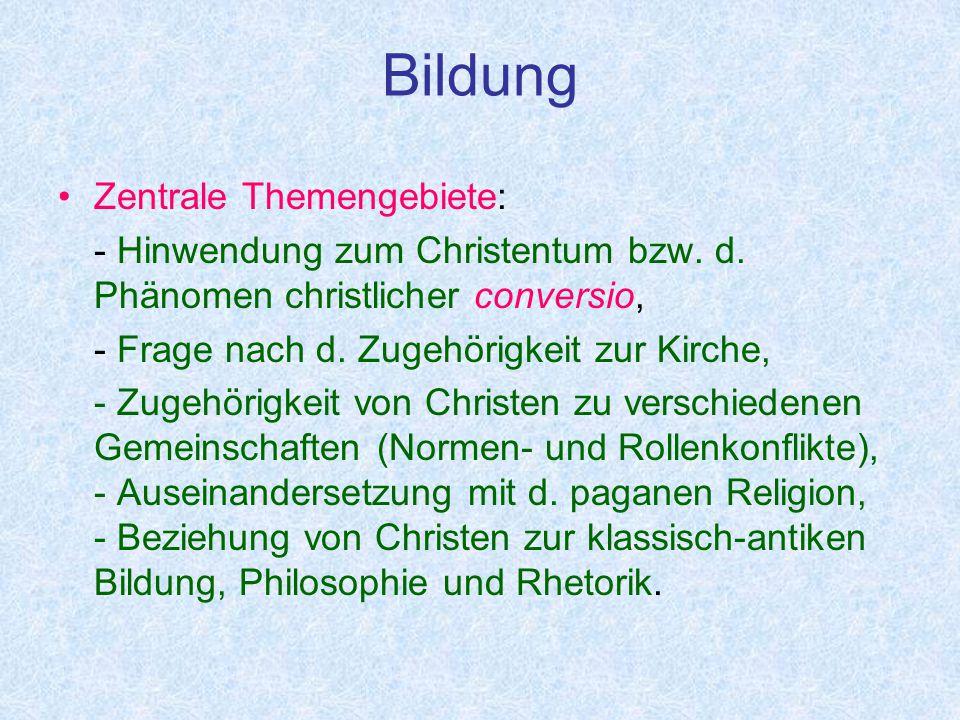Bildung Zentrale Themengebiete: - Hinwendung zum Christentum bzw.