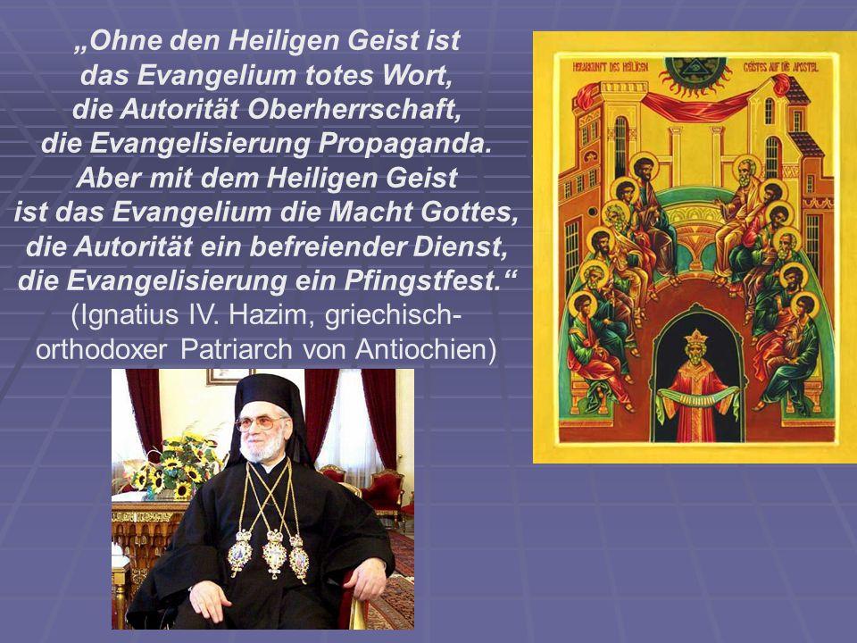 """""""Ohne den Heiligen Geist ist das Evangelium totes Wort, die Autorität Oberherrschaft, die Evangelisierung Propaganda."""