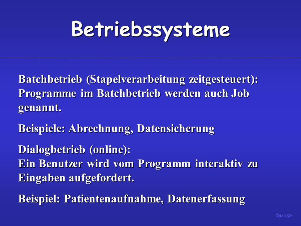 Betriebssysteme Batchbetrieb (Stapelverarbeitung zeitgesteuert): Programme im Batchbetrieb werden auch Job genannt.