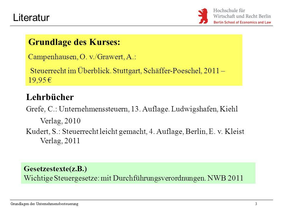 Grundlagen der Unternehmensbesteuerung3 Literatur Lehrbücher Grefe, C.: Unternehmenssteuern, 13. Auflage. Ludwigshafen, Kiehl Verlag, 2010 Kudert, S.: