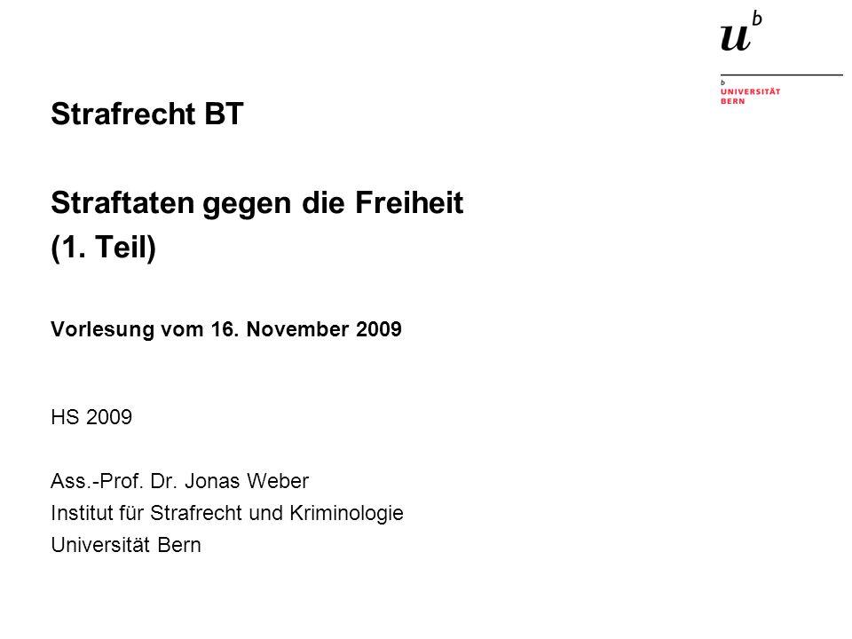 Strafrecht BT Straftaten gegen die Freiheit (1. Teil) Vorlesung vom 16.