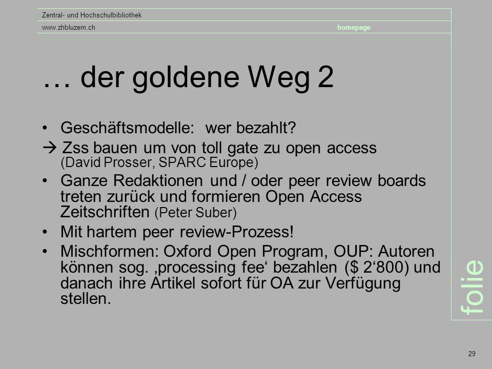 folie Zentral- und Hochschulbibliothek www.zhbluzern.chhomepage 29 … der goldene Weg 2 Geschäftsmodelle: wer bezahlt.