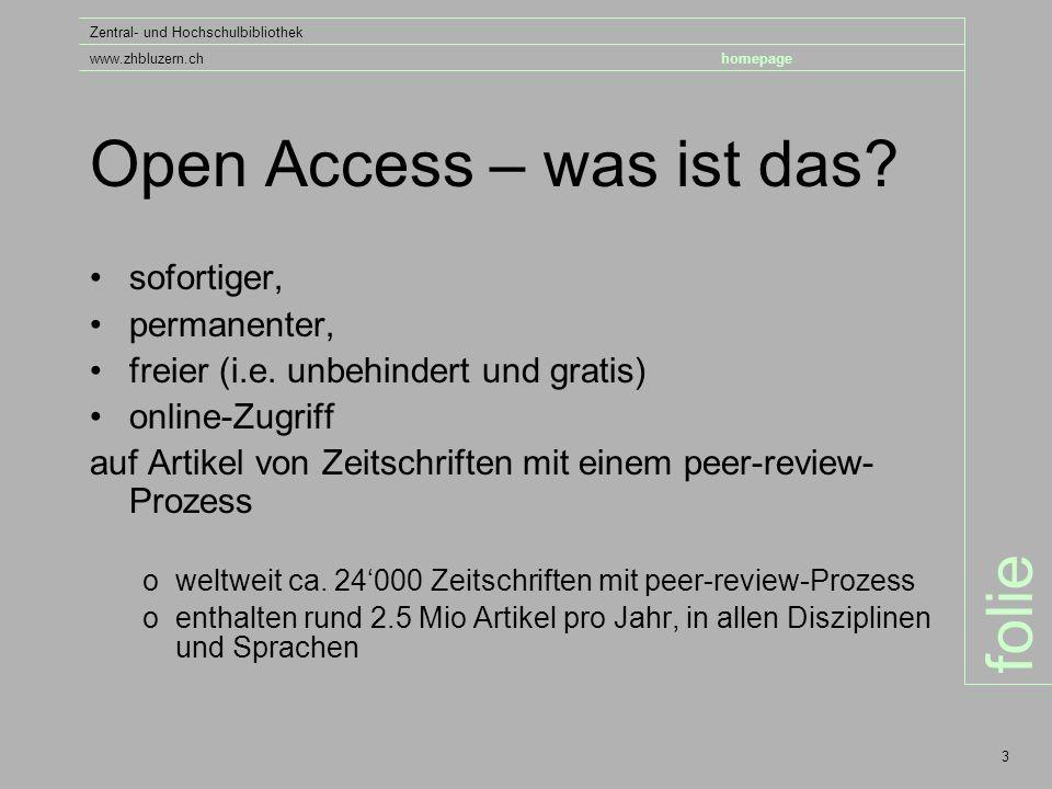 folie Zentral- und Hochschulbibliothek www.zhbluzern.chhomepage 3 Open Access – was ist das.