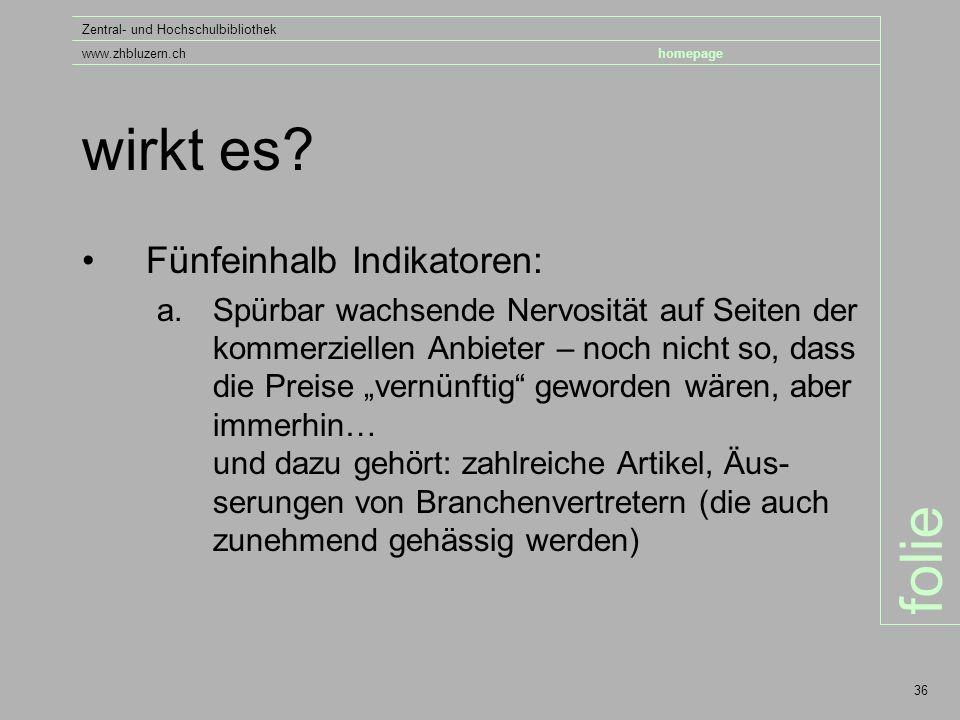 folie Zentral- und Hochschulbibliothek www.zhbluzern.chhomepage 36 wirkt es.