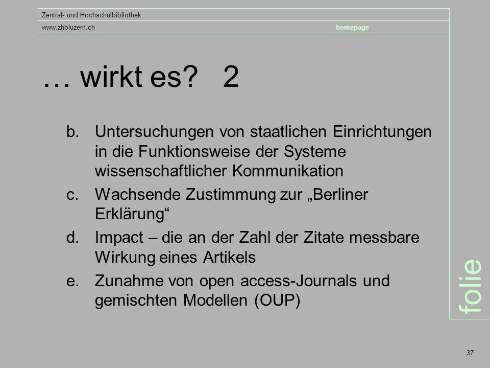 folie Zentral- und Hochschulbibliothek www.zhbluzern.chhomepage 37 … wirkt es.