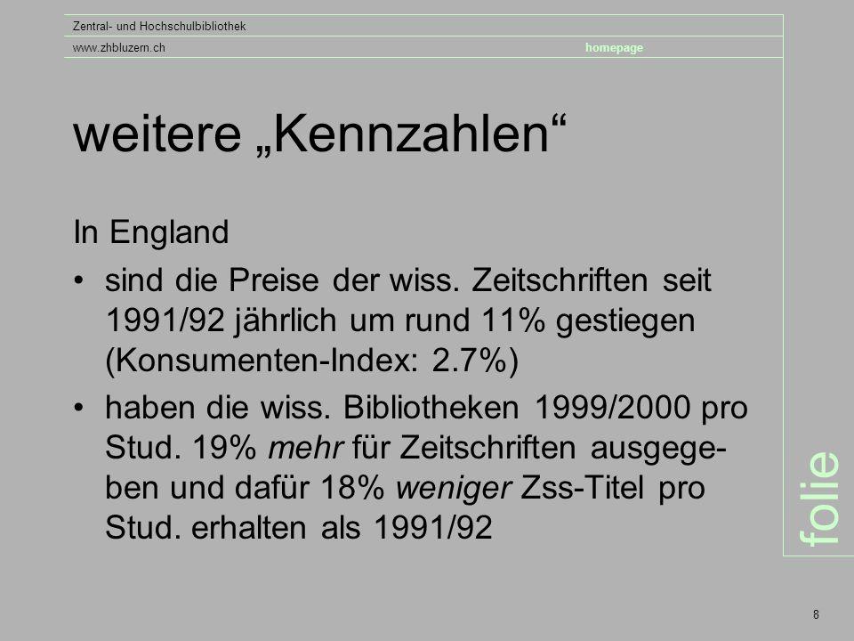"""folie Zentral- und Hochschulbibliothek www.zhbluzern.chhomepage 8 weitere """"Kennzahlen In England sind die Preise der wiss."""
