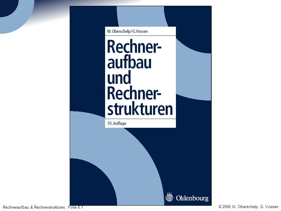 © 2006 W. Oberschelp, G. Vossen Rechneraufbau & Rechnerstrukturen, Folie 6.1