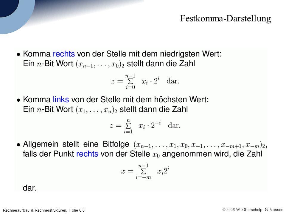 © 2006 W. Oberschelp, G. Vossen Rechneraufbau & Rechnerstrukturen, Folie 6.6 Festkomma-Darstellung