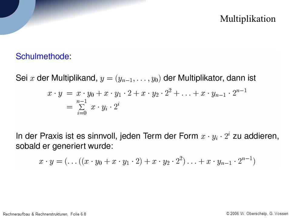 © 2006 W. Oberschelp, G. Vossen Rechneraufbau & Rechnerstrukturen, Folie 6.8 Multiplikation