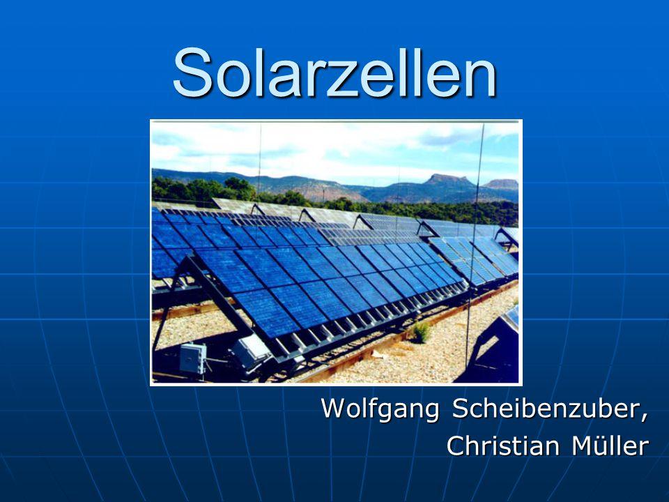 Solarzellen Wolfgang Scheibenzuber, Christian Müller