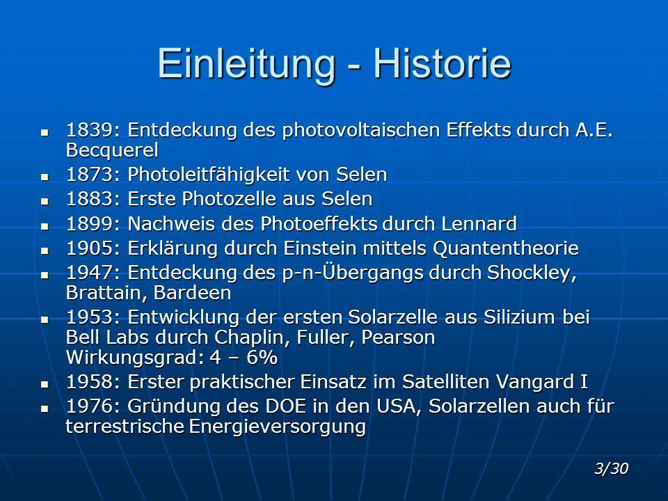 3/30 Einleitung - Historie 1839: Entdeckung des photovoltaischen Effekts durch A.E. Becquerel 1839: Entdeckung des photovoltaischen Effekts durch A.E.