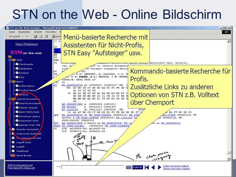 """STN EUROPE 15 STN on the Web Highlights: Web-Browser Zugang zu STN für """"Profi - Rechercheure und geschulte Nutzer Alternative zu STN Express Volle Funktionalität für Profis:  Alle STN Datenbanken (> 220)  Alle Features der STN Kommando Sprache  Upload von Command Files  Vielfältige Transcript Optionen (HTML, RTF oder PDF)  Postprocessing von RTF-Transcripts mit STN Express Menü-Interaktion über Assistenten"""