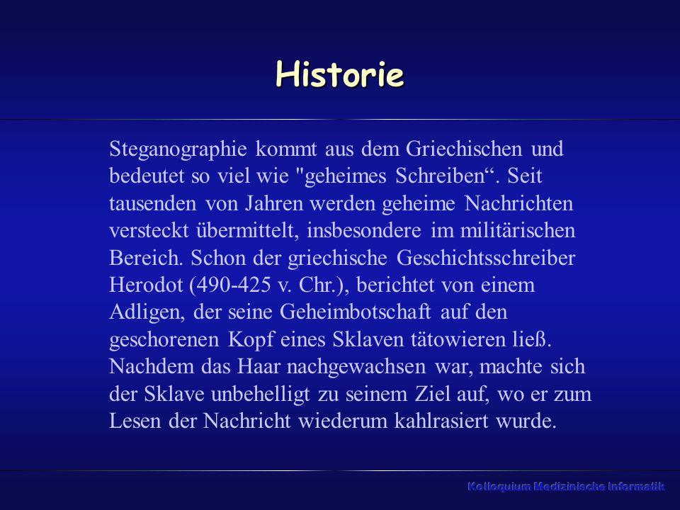 Historie Steganographie kommt aus dem Griechischen und bedeutet so viel wie geheimes Schreiben .