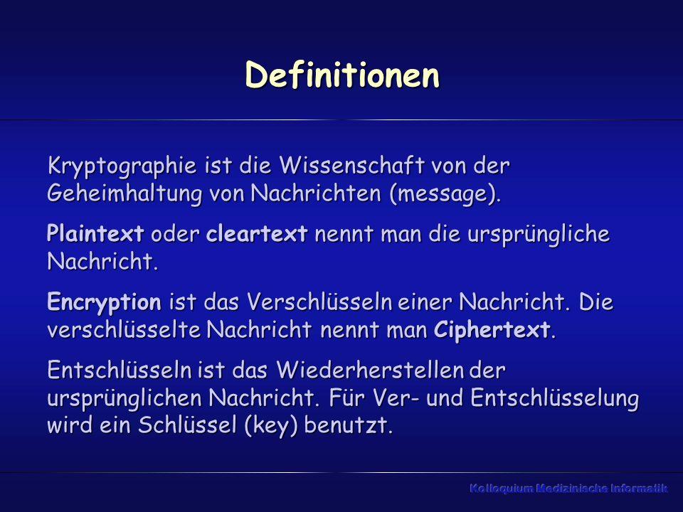 Definitionen Kryptographie ist die Wissenschaft von der Geheimhaltung von Nachrichten (message).