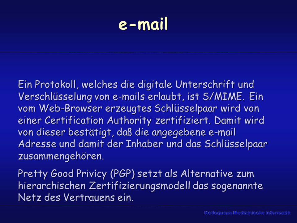 e-mail Ein Protokoll, welches die digitale Unterschrift und Verschlüsselung von e-mails erlaubt, ist S/MIME.