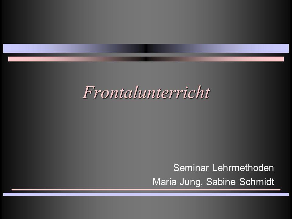 Frontalunterricht Seminar Lehrmethoden Maria Jung, Sabine Schmidt