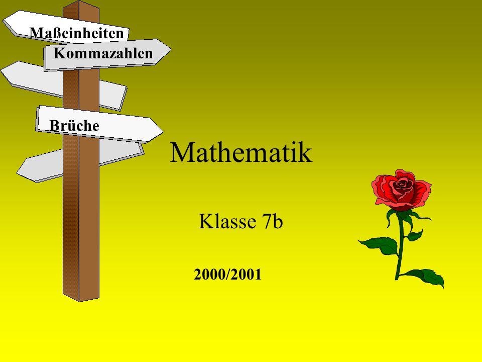 Mathematik Klasse 7b Brüche Kommazahlen Maßeinheiten 2000/2001