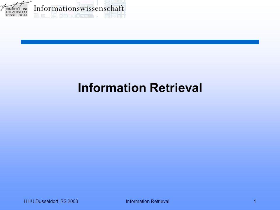 HHU Düsseldorf, SS 2003Information Retrieval102 Funktionalität Boolescher Retrievalsysteme Umformulierung von Suchergebnissen zu Suchargumenten (MAPPING) –Suchschritt 1: Suche nach Argumenten für (den eigentlich erwünschten) Suchschritt 2 –Interesse besteht nur an den gefundenen Inhalten gewisser Felder; Zwischenspeichern / MAP (ggf.