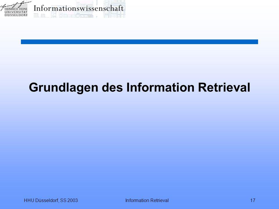 HHU Düsseldorf, SS 2003Information Retrieval17 Grundlagen des Information Retrieval