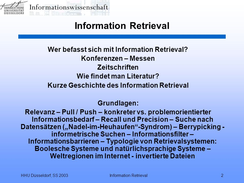 HHU Düsseldorf, SS 2003Information Retrieval2 Wer befasst sich mit Information Retrieval.