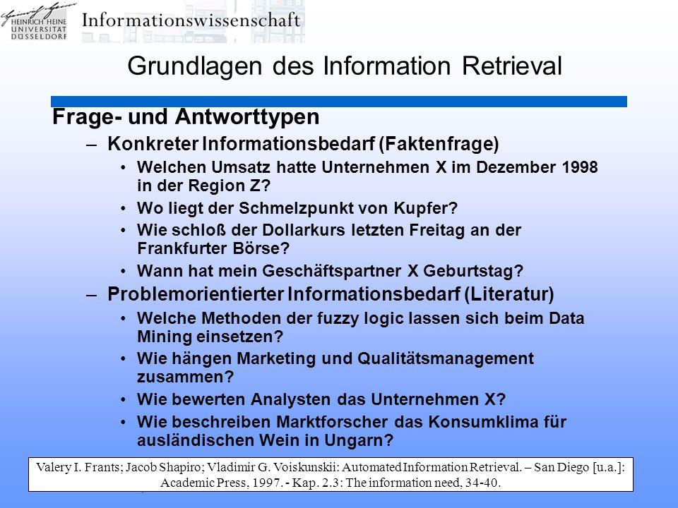 HHU Düsseldorf, SS 2003Information Retrieval25 Grundlagen des Information Retrieval Frage- und Antworttypen –Konkreter Informationsbedarf (Faktenfrage