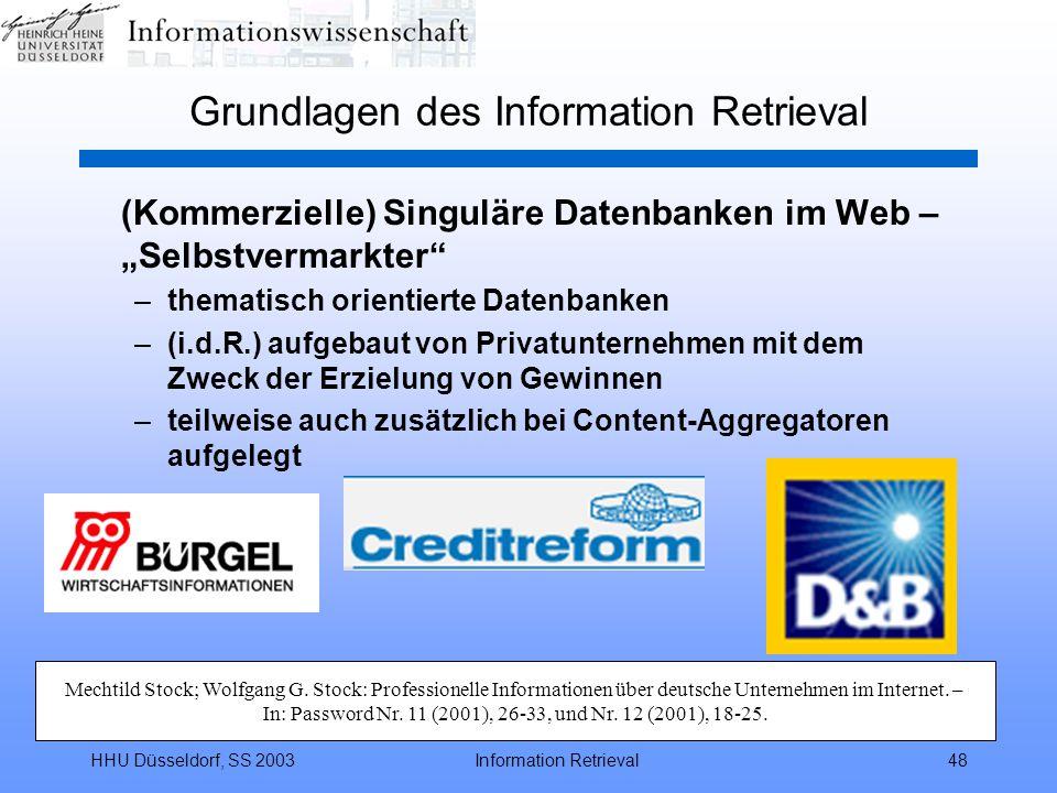 """HHU Düsseldorf, SS 2003Information Retrieval48 Grundlagen des Information Retrieval (Kommerzielle) Singuläre Datenbanken im Web – """"Selbstvermarkter"""" –"""