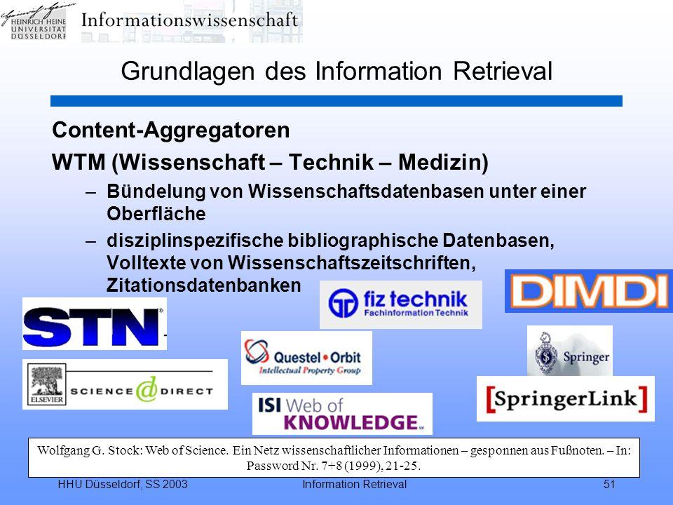 HHU Düsseldorf, SS 2003Information Retrieval51 Grundlagen des Information Retrieval Content-Aggregatoren WTM (Wissenschaft – Technik – Medizin) –Bünde