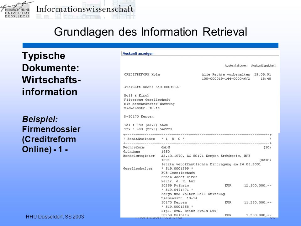 HHU Düsseldorf, SS 2003Information Retrieval58 Grundlagen des Information Retrieval Typische Dokumente: Wirtschafts- information Beispiel: Firmendossier (Creditreform Online) - 1 -