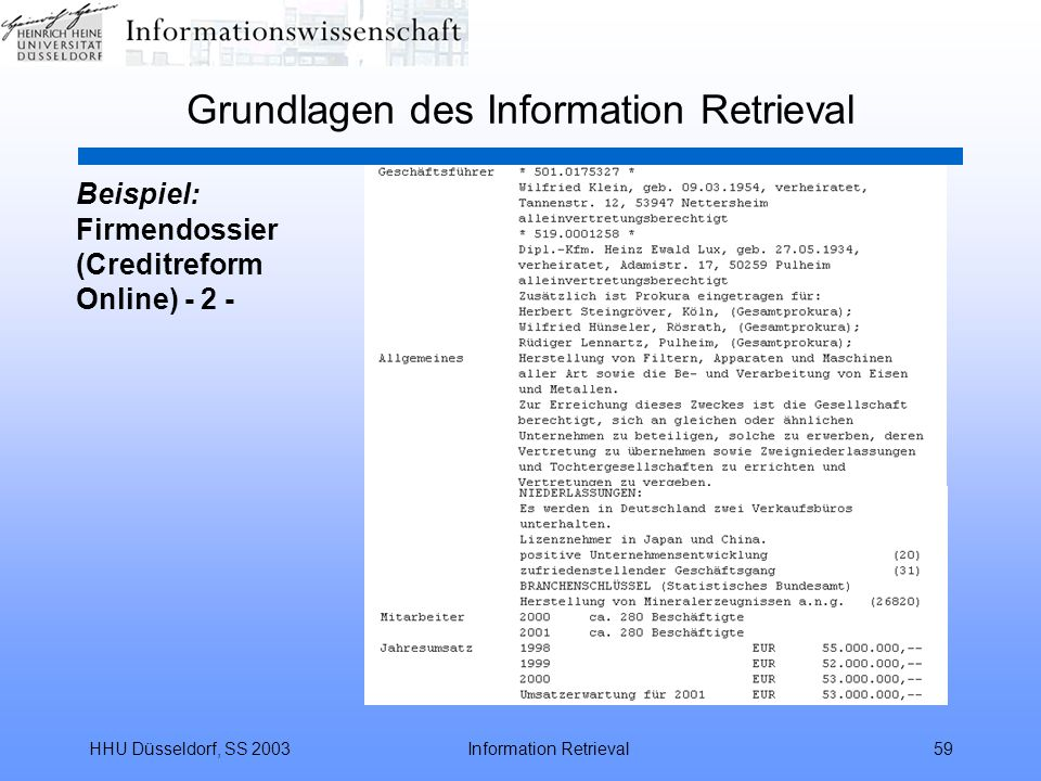 HHU Düsseldorf, SS 2003Information Retrieval59 Grundlagen des Information Retrieval Beispiel: Firmendossier (Creditreform Online) - 2 -