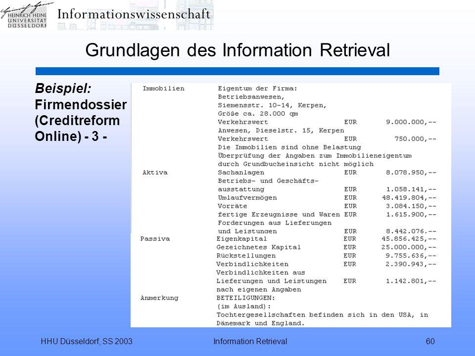HHU Düsseldorf, SS 2003Information Retrieval60 Grundlagen des Information Retrieval Beispiel: Firmendossier (Creditreform Online) - 3 -