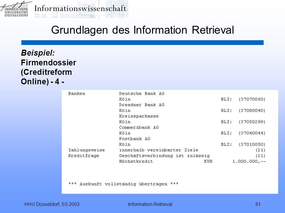 HHU Düsseldorf, SS 2003Information Retrieval61 Grundlagen des Information Retrieval Beispiel: Firmendossier (Creditreform Online) - 4 -