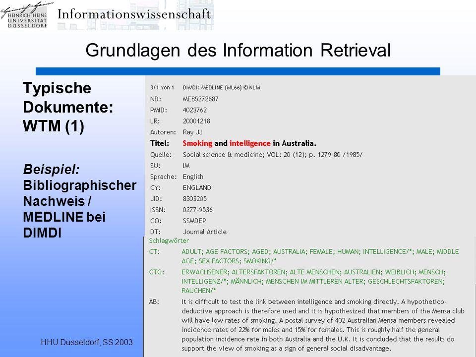 HHU Düsseldorf, SS 2003Information Retrieval64 Grundlagen des Information Retrieval Typische Dokumente: WTM (1) Beispiel: Bibliographischer Nachweis /
