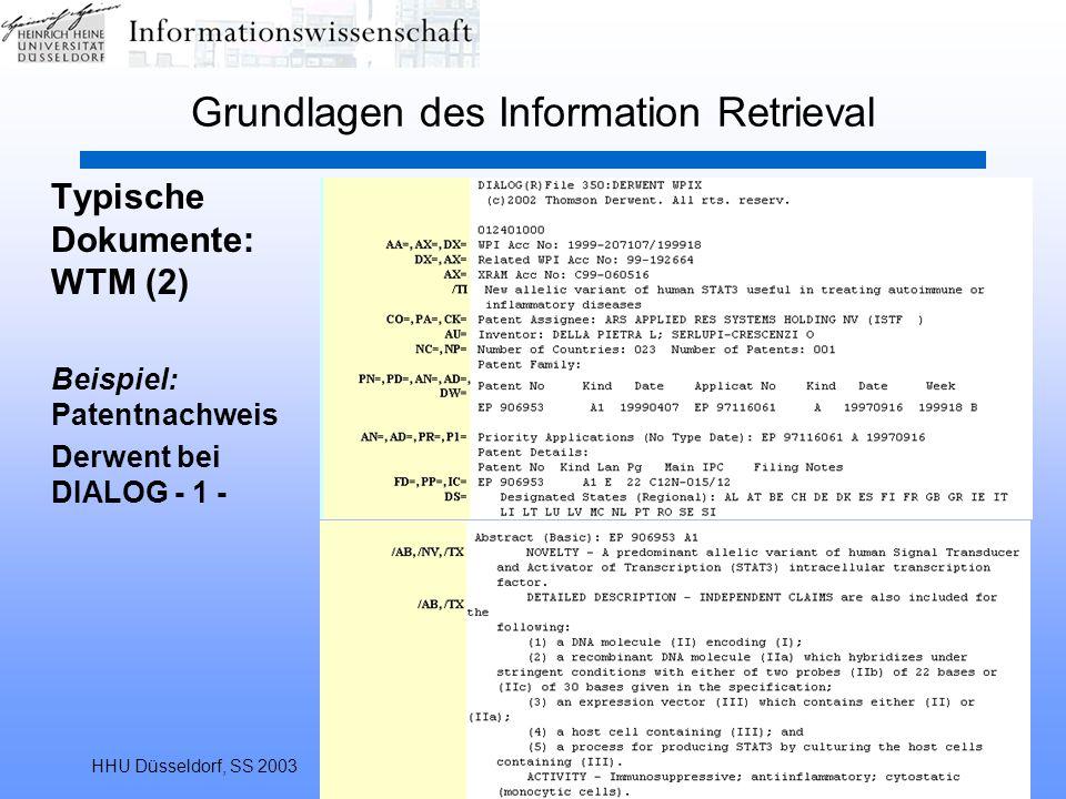 HHU Düsseldorf, SS 2003Information Retrieval65 Grundlagen des Information Retrieval Typische Dokumente: WTM (2) Beispiel: Patentnachweis Derwent bei D