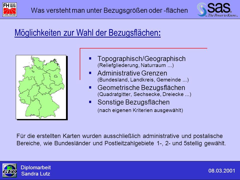 Diplomarbeit Sandra Lutz 08.03.2001 Was versteht man unter Bezugsgrößen oder -flächen  Topographisch/Geographisch (Reliefgliederung, Naturraum...) 