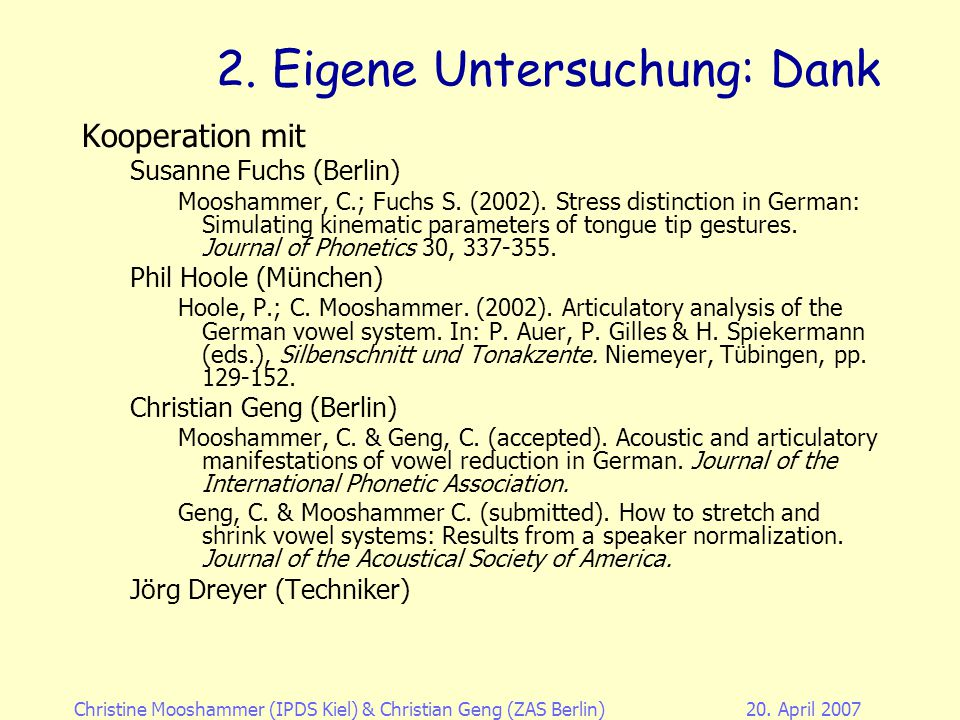 Christine Mooshammer (IPDS Kiel)& Christian Geng (ZAS Berlin)20. April 2007 2. Eigene Untersuchung: Fragestellungen Bisher: Argumentation basiert bish