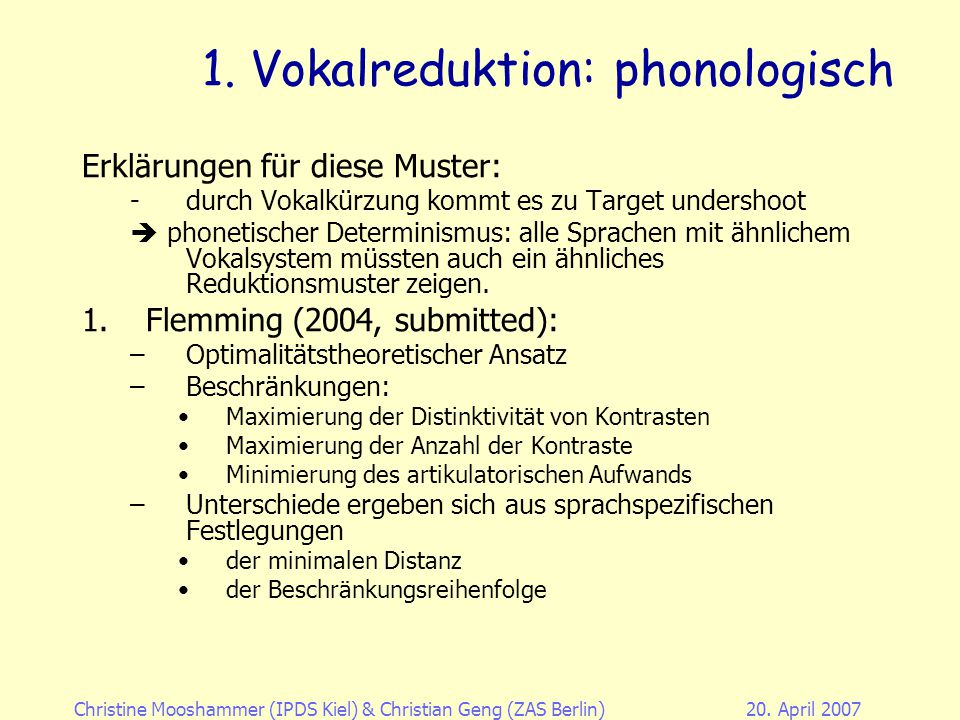 Christine Mooshammer (IPDS Kiel)& Christian Geng (ZAS Berlin)20. April 2007 1. Vokalreduktion: phonologisch Betont: (nach Padgett & Tabain 2004) Unbet