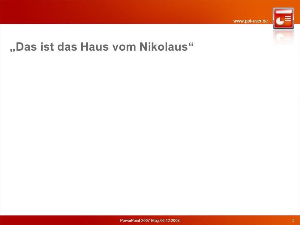 """www.ppt-user.de """"Das ist das Haus vom Nikolaus"""" PowerPoint-2007-Blog, 06.12.20082"""