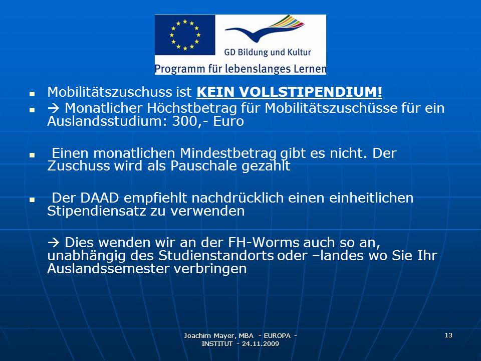 Joachim Mayer, MBA - EUROPA - INSTITUT - 24.11.2009 13 Mobilitätszuschuss ist KEIN VOLLSTIPENDIUM.