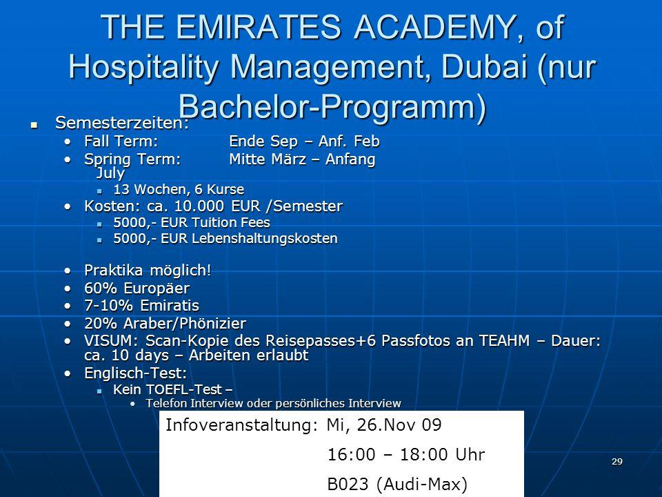 Joachim Mayer, MBA - EUROPA - INSTITUT - 24.11.2009 29 THE EMIRATES ACADEMY, of Hospitality Management, Dubai (nur Bachelor-Programm) Semesterzeiten: Semesterzeiten: Fall Term:Ende Sep – Anf.