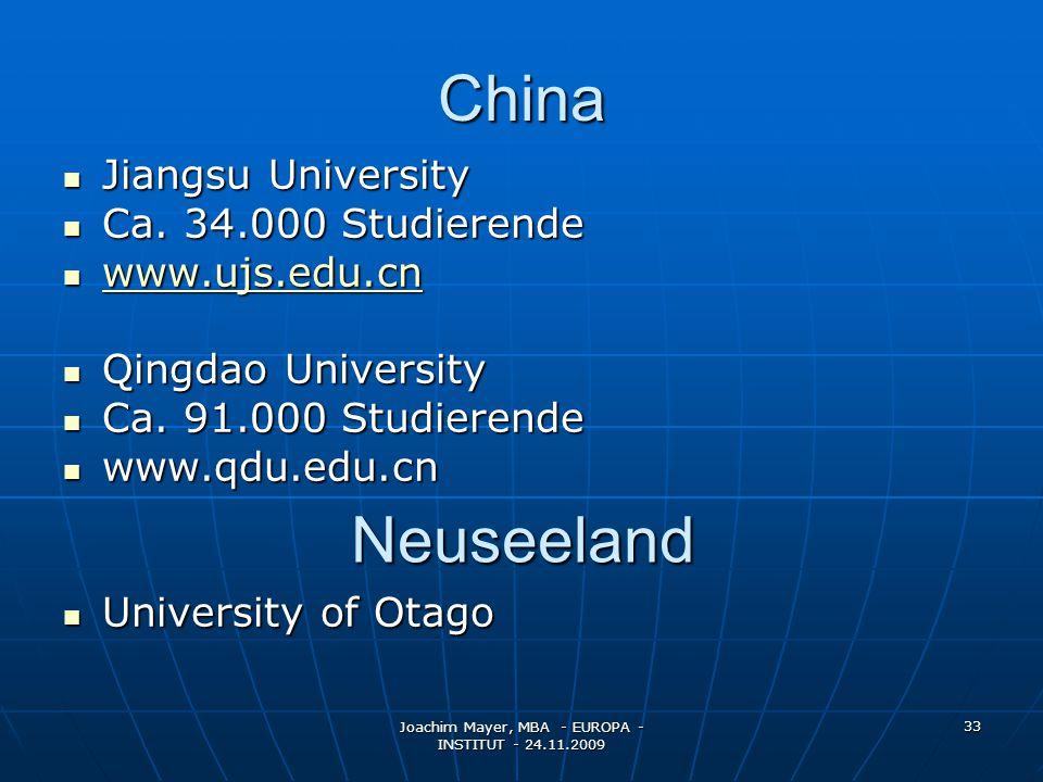 Joachim Mayer, MBA - EUROPA - INSTITUT - 24.11.2009 33 China Jiangsu University Jiangsu University Ca.